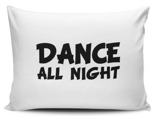 Dance All Night Funny Pillow Case